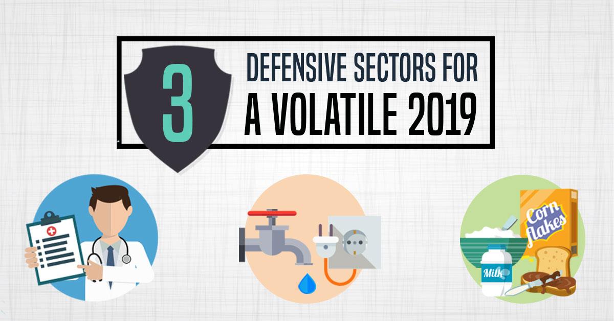 Three Defensive Sectors for a Volatile 2019
