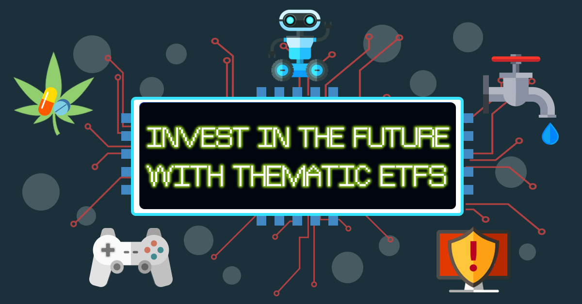 Invest in the Future with Thematic ETFs