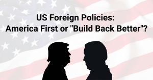 "US Foreign Policies: America First or ""Build Back Better""?"