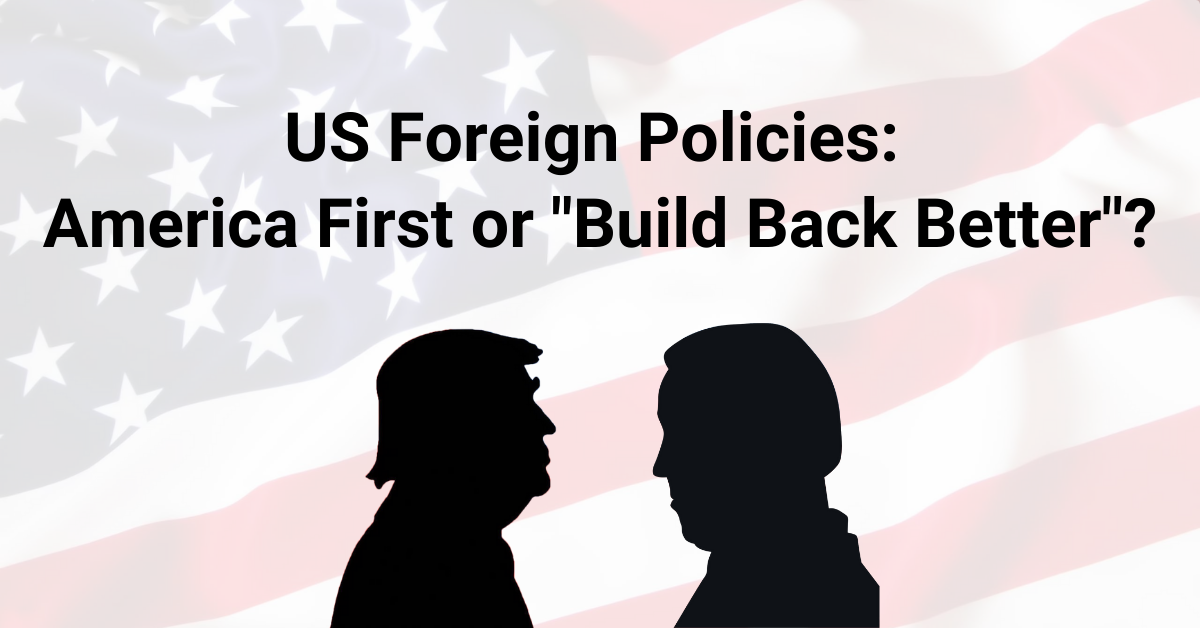 """US Foreign Policies: America First or """"Build Back Better""""?"""