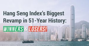 Hang Seng Index's Biggest Revamp in 51-Year History: Winners & Losers